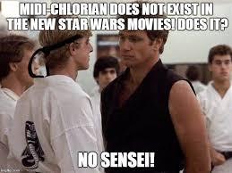 Meme Karate - karate kid midi chlorian does not exist in the new star wars