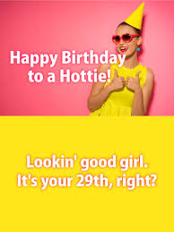 to a hottie friend funny birthday card for friends birthday