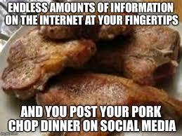 Pork Chop Meme - image tagged in memes pork internet social media imgflip
