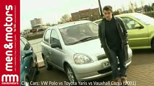 vauxhall volkswagen city cars vw polo vs toyota yaris vs vauxhall corsa 2001 youtube