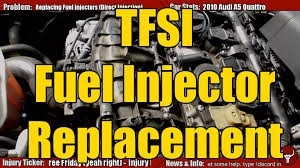 audi a5 engine problems tfsi vw audi injector replacement