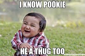 I Know Memes - i know pookie he a thug too meme evil toddler 25818 memeshappen