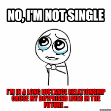 Long Distance Relationship Meme - 46 bad relationship memes that are painfully true best wishes