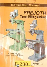 frejoth fvtm 1 1 2 vl turret milling machine instructions manual