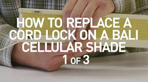 how to replace a cord lock on a bali cell shade 1 of 3 youtube