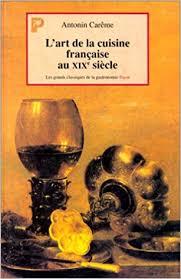 la cuisine au l de la cuisine française au xixe siècle traité élémentaire et