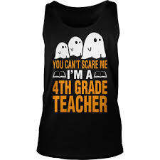 you scare 4th grade teacher shirt