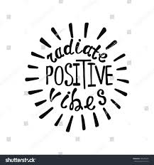 radiate positive vibes inspirational quote about stock vector
