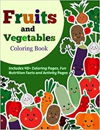 fruits and vegetables coloring book 40 coloring pages with fun