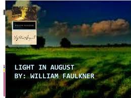 faulkner light in august ppt light in august by william faulkner powerpoint presentation