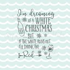 i m dreaming of a i m dreaming of a white christmas wine svg vector file so