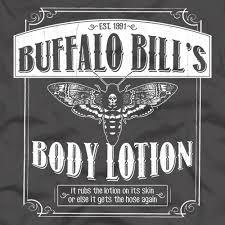 Buffalo Bill Silence Of The Lambs Memes - buffalo bill s body lotion movie tee mr one eyed tater tot