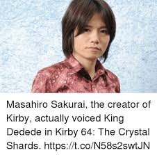Meme Video Creator - masahiro sakurai the creator of kirby actually voiced king dedede