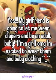 Adult Diaper Meme - my girlfriend is going to let me wear diapers and be an adult baby