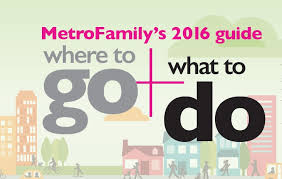 2016 where to go what to do guide metrofamily magazine june