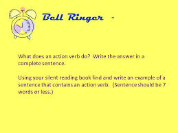 action verbs the doers the verb is the engine of a sentence it