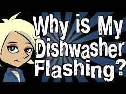 dishwasher heavy light flashing why is my dishwasher flashing youtube