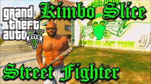 gta v gta 5 kimbo slice street fighter youtube