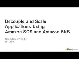 amazon sns decouple and scale applications using amazon sqs and amazon sns