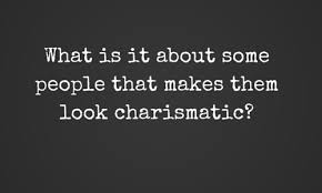 17 answers what makes someone charismatic