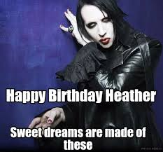 Sweet Dreams Meme - meme maker happy birthday heather sweet dreams are made of these