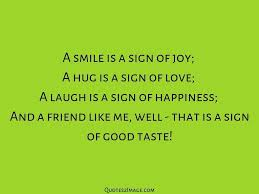 quotes about me smiling friendship quotes about smiling gallery for gt quotes to make you