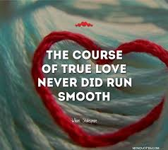 Romantic Love Quotes by True Romantic Love Quotes The Course Of True Love Never Did Run