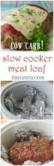 low carb slow cooker meatloaf recipe it u0027s yummi