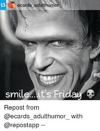Friday Adult Memes - ecards adult humor smileit s friday repost from with friday