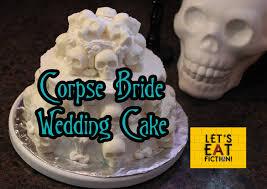 Bride Cake Victor U0026 Emily U0027s Wedding Cake Corpse Bride Let U0027s Eat Fiction