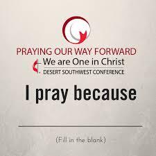 methodist prayer praying our way forward desert southwest conference