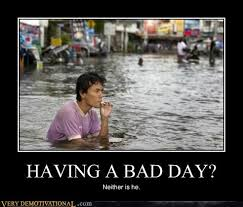 Having A Bad Day Meme - very demotivational bad day very demotivational posters