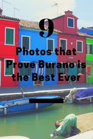 Burano Italy Burano Italy A Real Life Fairy Tale Maps U0026 Merlot