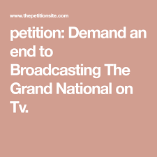 petition Demand an end to Broadcasting The Grand National on Tv