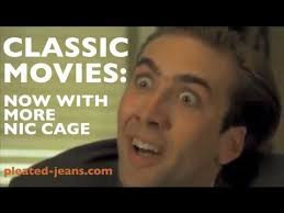 What Movie Is The Nicolas Cage Meme From - classic movies now with more nic cage youtube