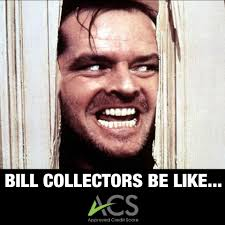 Bill Collector Meme - acs meme 22 bill collectors be like approved credit score