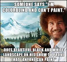 Bob Ross Meme - so true though i woke up early on saturday mornings as a kid for