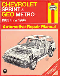chevrolet sprint u0026 geo metro automotive repair manual 1985 thru