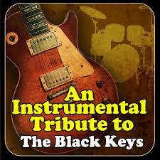 The Black Keys Everlasting Light An Instrumental Tribute To The Black Keys By Modern Rock Heroes On