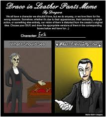 Opera Meme - dilp meme phantom of the opera by kojinkaluigigodzilla on deviantart