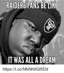 Dream On Meme - raiders fans be like it was all a dream httpstconnnh0qi5dd a