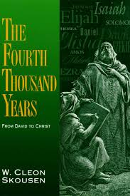 the fourth thousand years from david to christ w cleon skousen