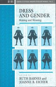 dress and gender and meaning cross cultural perspectives on