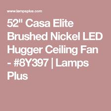 casa elite hugger fan 52 casa elite brushed nickel led hugger ceiling fan brushed