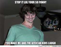 Lol Funny Meme - stop it lol your so funny meme picture