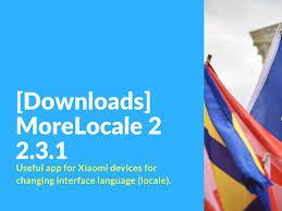 more locale apk downloads morelocale 2 2 3 1 xiaomi firmware