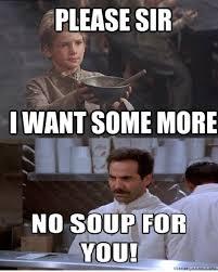 No Soup For You Meme - soup nazi strikes again imgur