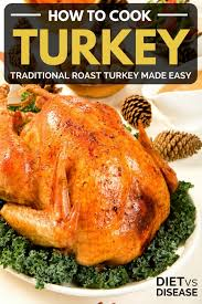 how to cook turkey traditional roast turkey made easy
