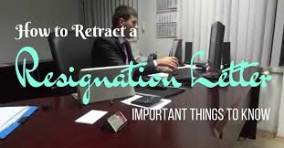 how to retract a resignation letter important things to know