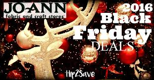 best black friday deals bfad jo ann fabric 2016 black friday deals u2013 hip2save